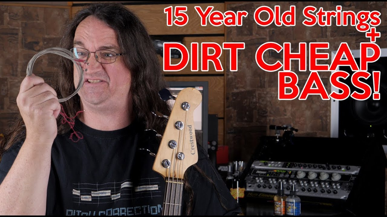 15 Year Old strings on a Dirt Cheap Bass
