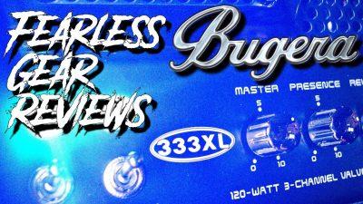 Fearless Gear Review Bugera 333XL
