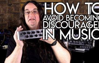 How avoid being DISCOURAGED in MUSIC