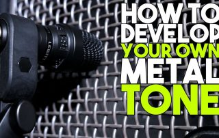 How to Develop your OWN METAL TONE