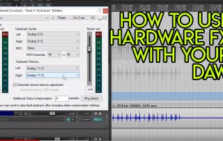 How to use HARDWARE FX with your DAW