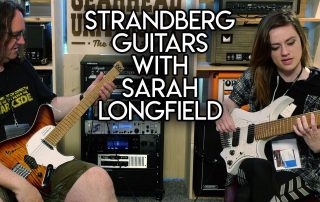 Strandberg Guitars with Sarah Longfield