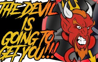 The devil is going to get you
