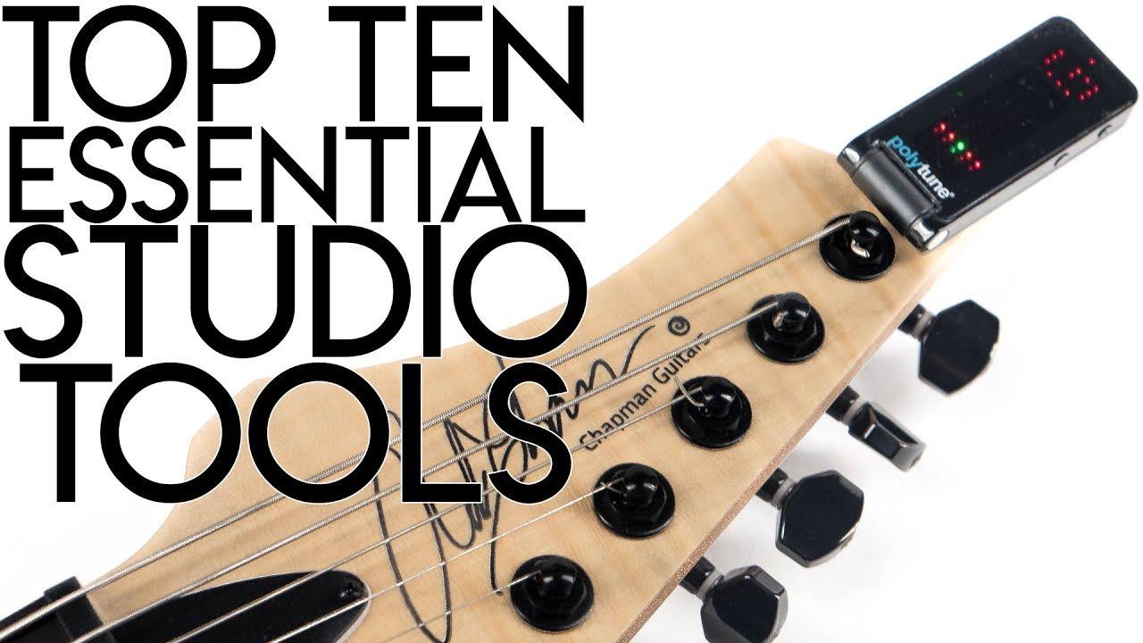 Top 10 ESSENTIAL Studio Tools