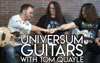 Universum Guitars with Tom Quayle